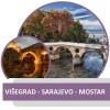 SARAJEVO- VIŠEGRAD- MOSTAR